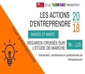Les actions d'entreprendre, IAE Lille – 27/03/2018